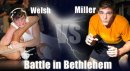Battle at Bethlehem: Miller vs. Welsh