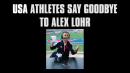 USA athletes say goodbye to Alex Lohr